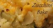 Mama's Cheesy Zucchini Bake